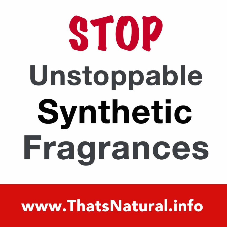 Stop Unstoppable Synthetic Fragrances 4x4